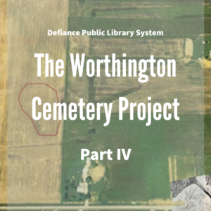 """banner reading """"the worthington cemetery project part 4"""" with an aerial view of the spot where the cemetery is located"""