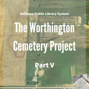 Aerial image of the cemetery field with white text reading worthington cemetery project part 5